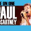 Paul McCartney - One on One  Tue, Jul 25 Hollywood Casino Amphitheatre  Tinley Park, IL