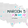 MAROON 5  RED PILL BLUES September 14, 2018 United Center, Chicago 8:00 PM